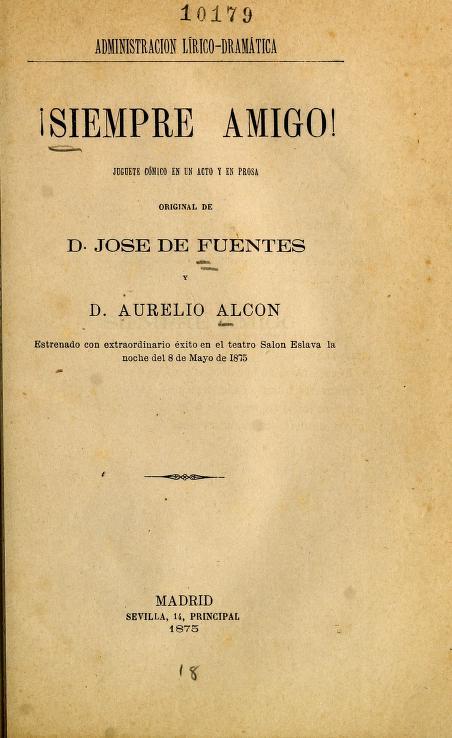 José de, 1845-1882 Fuentes - !Siempre amigo! : juguete cómico en un acto y en prosa