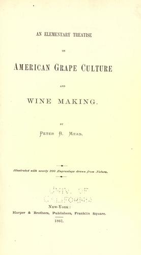 Download An elementary treatise on American grape culture and wine making