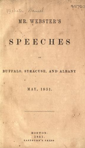 Mr. Webster's speeches at Buffalo, Syracuse and Albany, May, 1851.