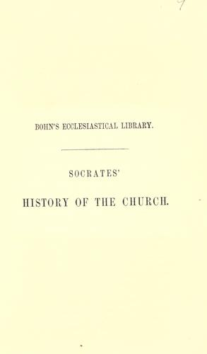 Ecclesiastical history, comprising a history of the Church, in seven books, from the accession of Constantine, A.D. 305, to the 38th year of Theodosius II, including a period of 140 years.
