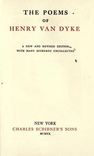 The poems of Henry Van Dyke.
