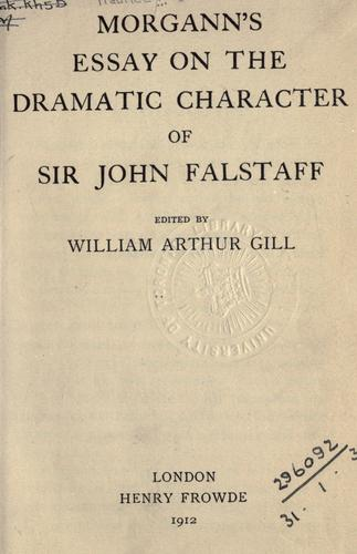 Download Essay on the dramatic character of Sir John Falstaff.