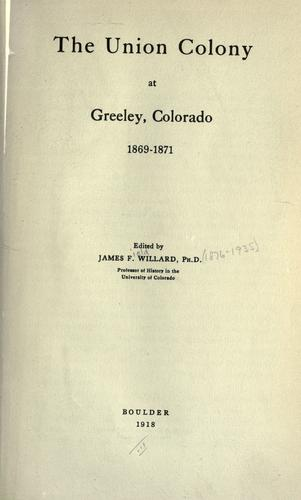 Download The Union Colony at Greeley, Colorado, 1869-1871.