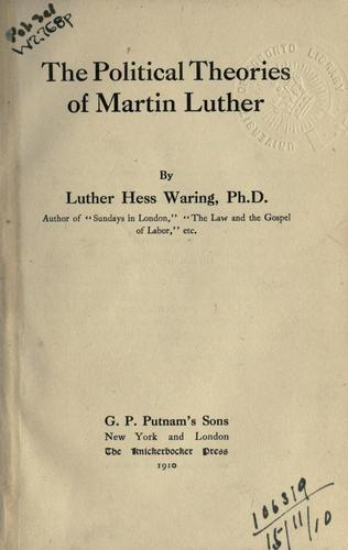 The political theories of Martin Luther.