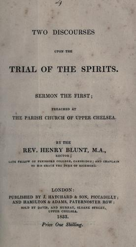 Two discourses upon the trial of the spirits.