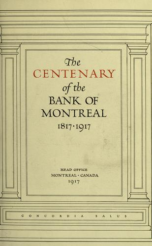 Download The centenary of the Bank of Montreal, 1817-1917.
