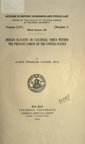 Indian slavery in colonial times within the present limits of the United States.