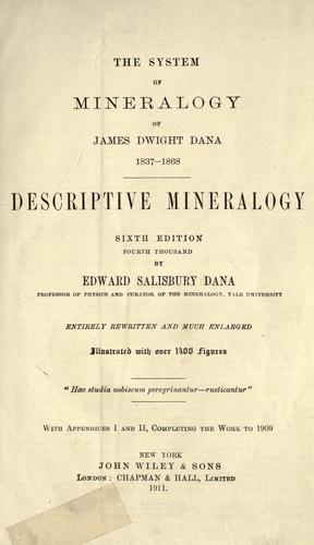 The system of mineralogy of James Dwight Dana. 1837-1868