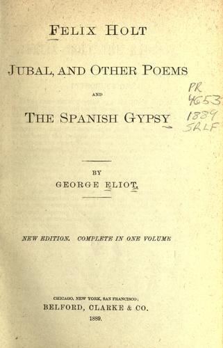 Download Felix Holt, Jubal, and other poems; and The Spanish gypsy