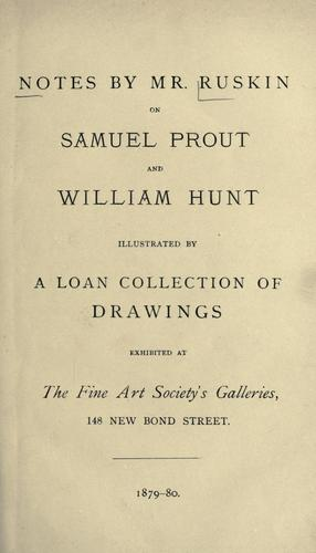 Notes by Mr. Ruskin on Samuel Prout and William Hunt