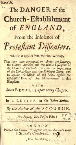 The danger of the church-establishment of England, from the insolence of Protestant dissenters.