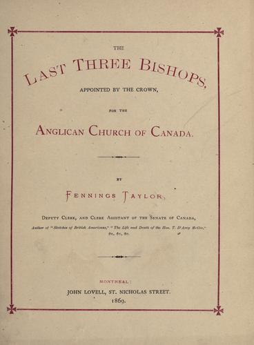 The last three bishops, appointed by the crown, for the Anglican Church of Canada.