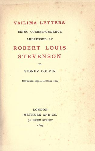Download Vailima letters, being correspondence addressed by Robert Louis Stevenson to Sidney Colvin, November 1890-October 1894.