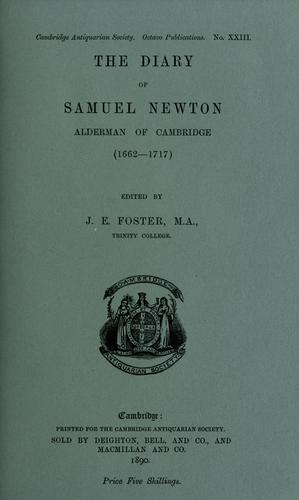 The diary of Samuel Newton, alderman of Cambridge (1662-1717) by Samuel Newton