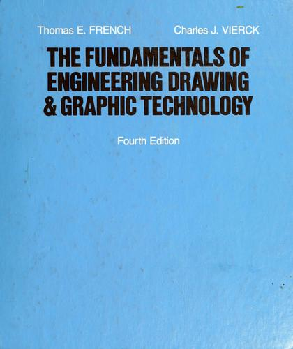 The fundamentals of engineering drawing and graphic technology by Thomas E. French