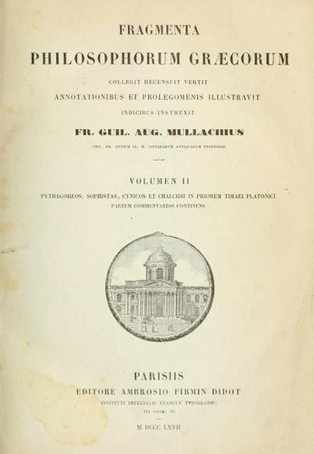 Fragmenta philosophorum graecorum by Friedrich Wilhelm August Mullach