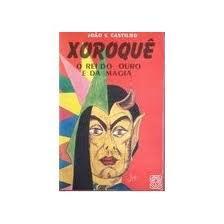 Xoroquê, o rei do ouro e da magia