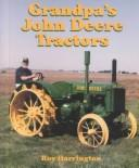 Grandpa's John Deere tractors by Roy Harrington