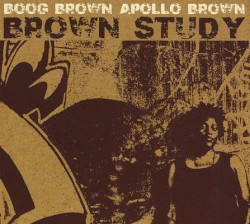 Brown Study by Boog Brown  &   Apollo Brown