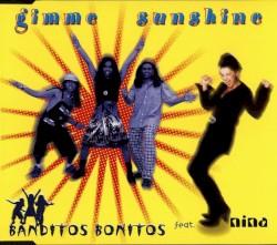 Banditos Bonitos feat. Nina - Gimme Sunshine
