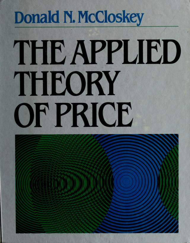 The applied theory of price by Deirdre N. McCloskey