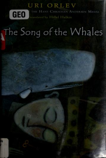 Cover of: The song of the whales | Uri Orlev