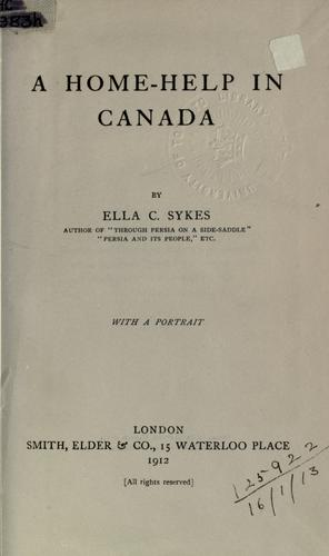 A home-help in Canada by Ella Constance Sykes