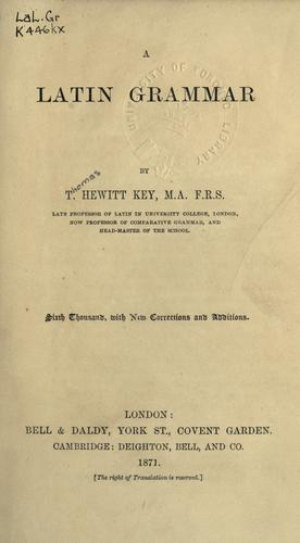 A Latin grammar by Key, Thomas Hewitt