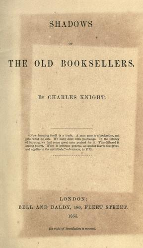 Shadows of the old booksellers by Charles Knight