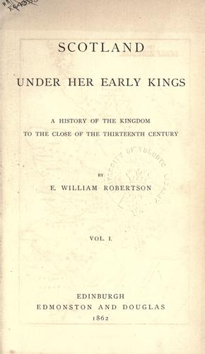 Scotland under her early kings by Eben William Robertson