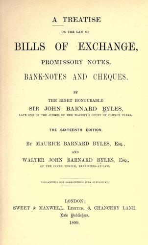 A treatise on the law of bills of exchange, promissory notes, bank-notes and cheques.