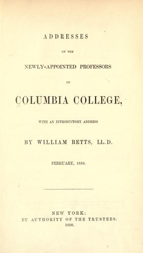 Addresses of the newly-appointed professors of Columbia College by