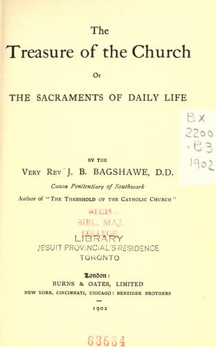 The treasure of the church, or, The sacraments of daily life by John B. Bagshawe