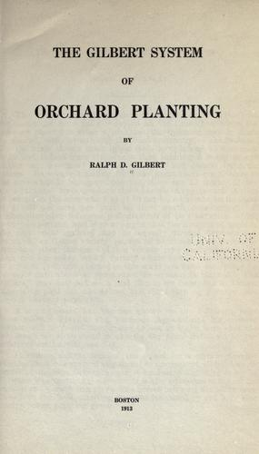 The Gilbert system of orchard planting by Ralph Davis Gilbert