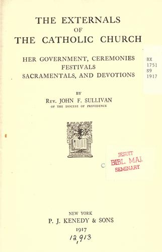 The externals of the Catholic church by Sullivan, John F.