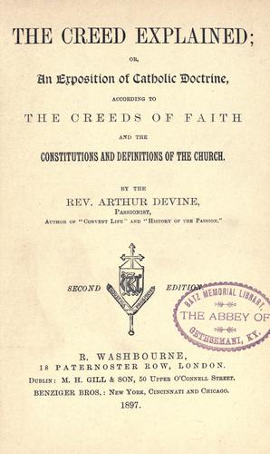 The creed explained, or, An exposition of Catholic doctrine by Devine, Arthur