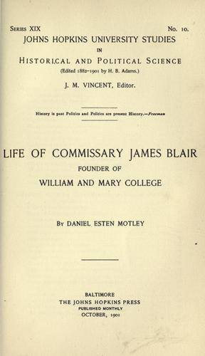 Life of Commissary James Blair, founder of William and Mary college by Daniel Esten Motley