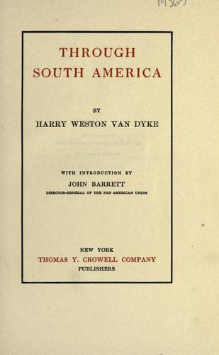 Through South America by Harry Weston Van Dyke