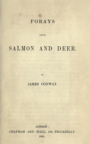Forays among salmon and deer by James Conway