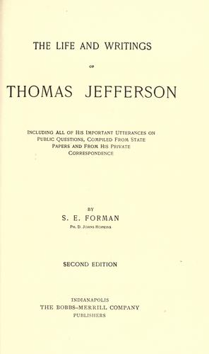 The life and writings of Thomas Jefferson by Forman, Samuel Eagle