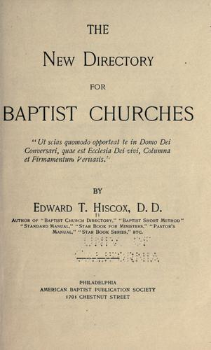The new directory for Baptist churches by Edward Thurston Hiscox