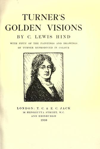 Turner's golden visions by C. Lewis Hind