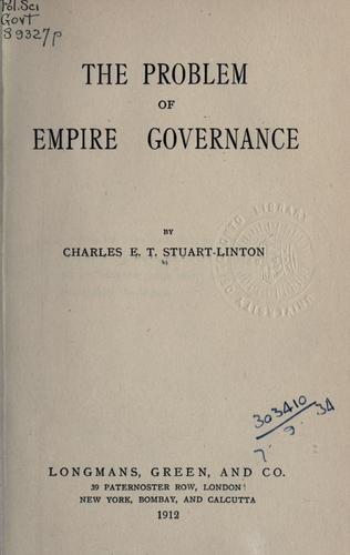 The problem of empire governance by Charles E. T. Stuart-Linton