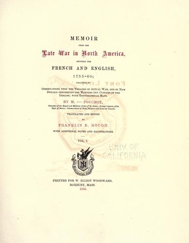 Memoir upon the late war in North America, between the French and English, 1755-60 by Pierre Pouchot