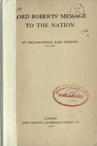 Lord Roberts' message to the nation by Frederick Sleigh Roberts Earl Roberts