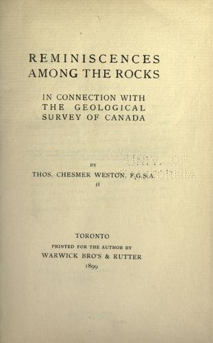 Reminiscences among the rocks in connection with the Geological survey of Canada by Weston, Thomas Chesmer
