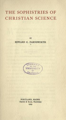 The sophistries of Christian science by Edward Clarence Farnsworth