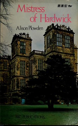 Mistress of Hardwick by Alison Plowden