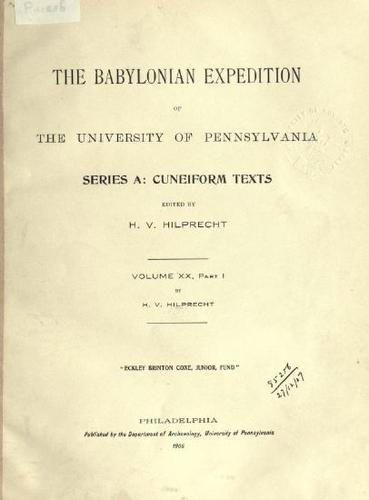 The Babylonian Expedition of the University of Pennsylvania. Series A: Cuneiform texts by University of Pennsylvania