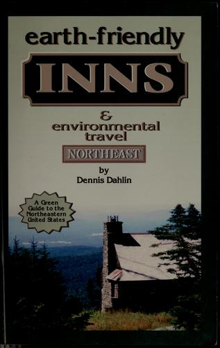 Earth-friendly inns and environmental travel Northeast by Dennis Dahlin